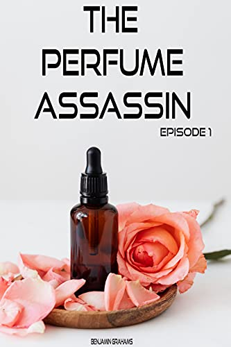 The Perfume Assassin: Episode 1 (English Edition)