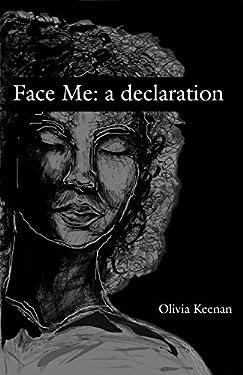 Face Me: a declaration