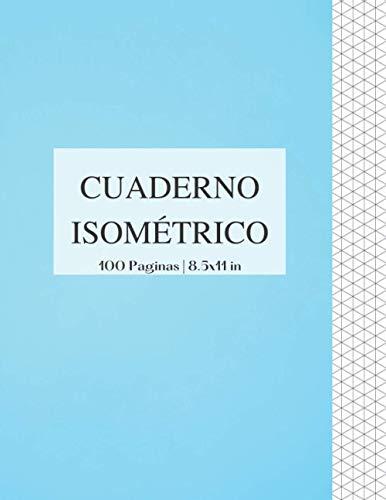 Cuaderno Isométrico 100 Paginas 8.5x11 in: Cuaderno de Páginas Isométricas Para Realizar Diseños en Ingenieria, Dibujo en 3D o Peisajismo