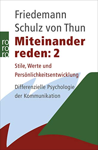 Miteinander reden 2: Stile, Werte und Persönlichkeitsentwicklung: Differentielle Psychologie der Kommunikation