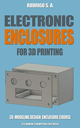 Electronic enclosures for 3d printing: Tutorials, tricks and tools to make your own electronic enclosures with Fusion 360 for 3d printing (English Edition)