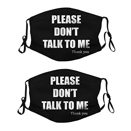 Please Don't Talk to Me Thank You 2Pcs Face Mask Reusable Washable Scarf Anti Dust Bandanas Outdoor Sport for Women Menwith 4 Filter