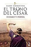 El trono del césar. Hierro y poder: Serie El trono del césar 1 (Novela histórica)