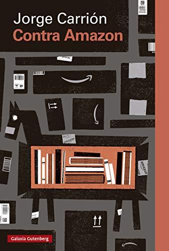 Contra amazon (Rústica Ensayo) eBook: Carrión, Jorge: Amazon.es ...