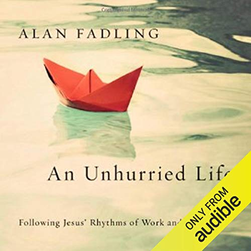 An Unhurried Life Audiobook By Alan Fadling cover art