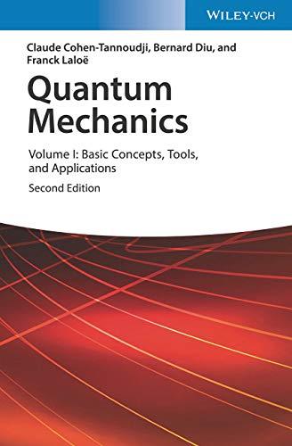 Quantum Mechanics, Volume 1: Basic Concepts, Tools, and Applications