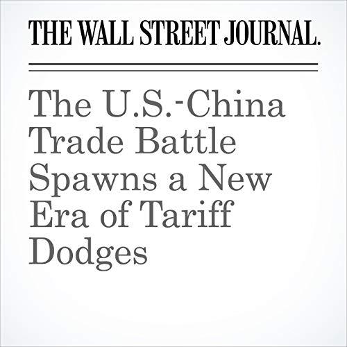 The U.S.-China Trade Battle Spawns a New Era of Tariff Dodges copertina
