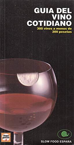 Guia del vino cotidiano - 300 vinos a menos de 300 pesetas