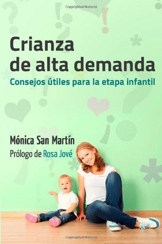 Crianza de Alta Demanda.: Consejos utiles para la etapa infantil - 9781499366549
