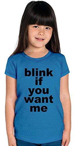 Blink If You Want Me Slogan Girls T-shirt 8/9 yrs