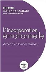 L'incorporation émotionnelle de Salomon Sellam