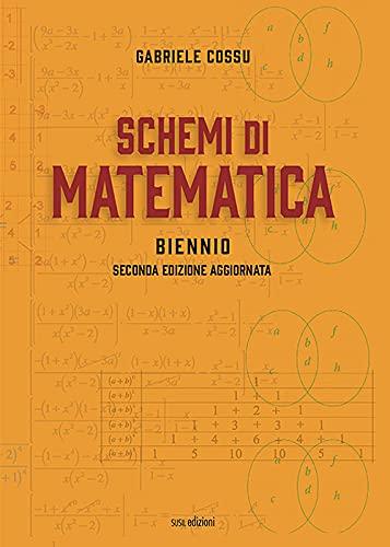 Schemi di matematica. Biennio. Per le Scuole superiori