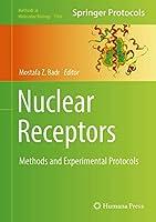 Nuclear Receptors: Methods and Experimental Protocols (Methods in Molecular Biology (1966))