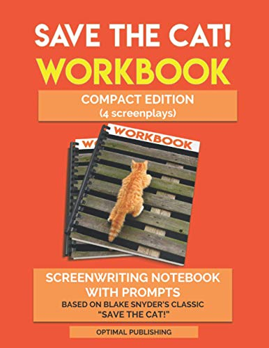 Save The Cat Workbook: COMPACT EDITION - Companion Notebook/Journal With Guided Prompts, Character and Scene Planning Based on Blake Snyder's Classic Guide