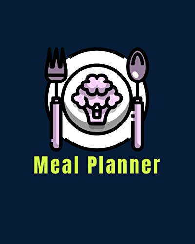 Meal Planner: Weekly Planner to Track and Plan your Meals with Grocery List Logbook