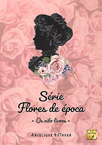 Série Flores de época: Os oito livros