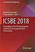 ICSBE 2018: Proceedings of the 9th International Conference on Sustainable Built Environment (Lecture Notes in Civil Engineering (44))