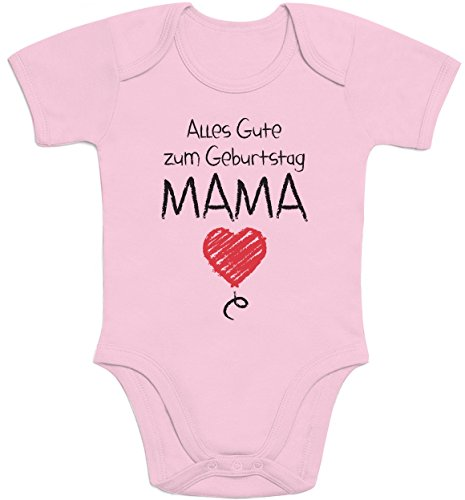 Shirtgeil Alles Gute Zum Geburtstag Mama - Mutter Geschenk Baby Body Kurzarm-Body 6-12 Monate Rosa