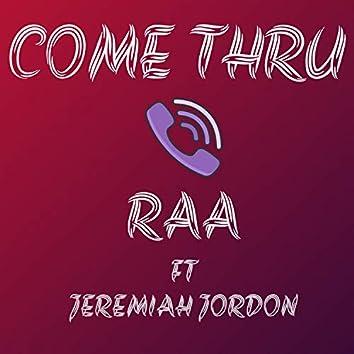 Come Thru (feat. Jeremiah Jordon)