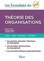 Théorie des organisations - Cours, QCM, exercices, corrigés de Thierry Colin