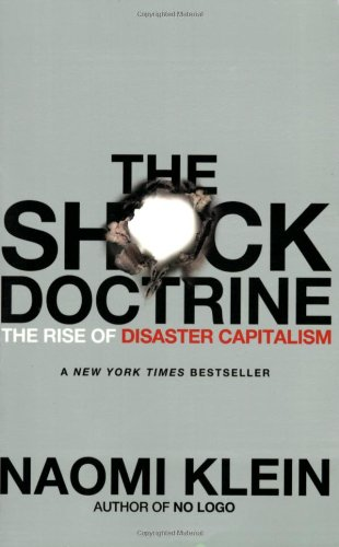 Download The Shock Doctrine: The Rise of Disaster Capitalism 0312427999