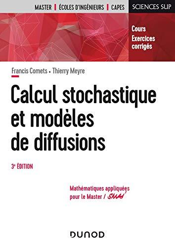 Calcul stochastique et modèles de diffusions - 3e éd. - Cours et exercices corrigés: Cours et exercices corrigés