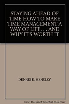 Paperback STAYING AHEAD OF TIME HOW TO MAKE TIME MANAGEMENT A WAY OF LIFE. . . AND WHY IT'S WORTH IT Book