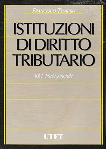 Istituzioni di Diritto Tributario vol. 1 Parte generale