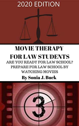 Movie Therapy for Law Students 2020 Edition: Are You Ready for Law School? Prepare for Law School by Watching Movies (English Edition)
