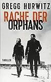 Rache der Orphans: Agenten-Thriller (Evan Smoak) - Gregg Hurwitz