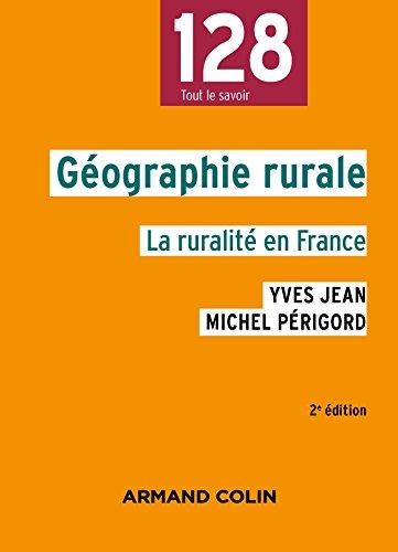 Géographie rurale - 2e éd. - La ruralité en France: La ruralité en France