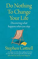 Do Nothing to Change Your Life 2nd edition: Discovering What Happens When You Stop