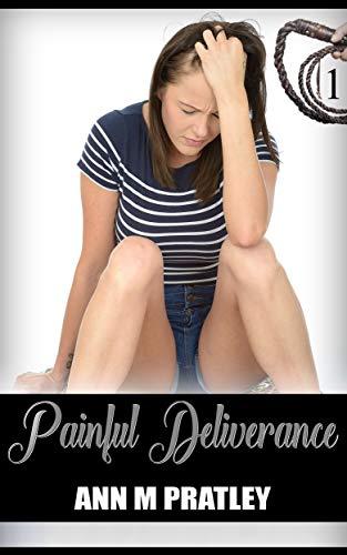 Book: Painful Deliverance (Painful Deliverance Series Book 1) by Ann M. Pratley