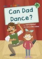 Can Dad Dance?: (Green Early Reader)
