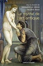 Le mythe de l'art antique d'Emmanuelle Henin