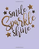 Smile Sparkle Shine: Summer Journal for Girls tweens and teens,creative design, fun notebook with lots of pages for writing and to draw and doodle all vacation long, great kids gift