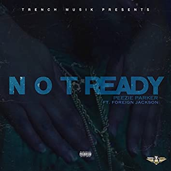 Not Ready (feat. Foreign Jackson)