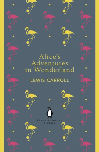 Alice's Adventures in Wonderland and Through the Looking Glass (The Penguin English Library) (English Edition)