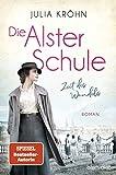 Die Alster-Schule - Zeit des Wandels von Julia Kröhn