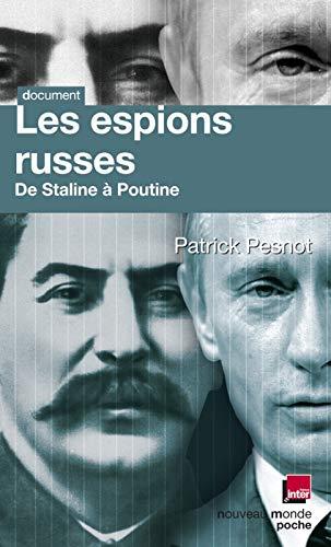 Les espions russes: de Staline à Poutine