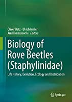 Biology of Rove Beetles (Staphylinidae): Life History, Evolution, Ecology and Distribution