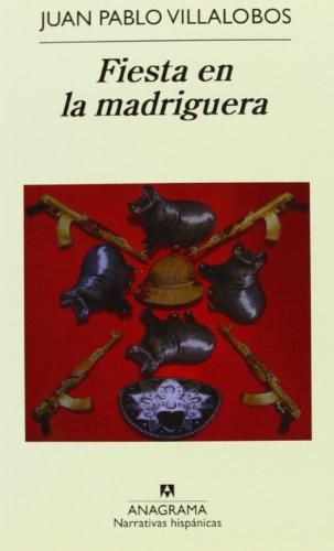 Fiesta En La Madriguera (Narrativas hispánicas)