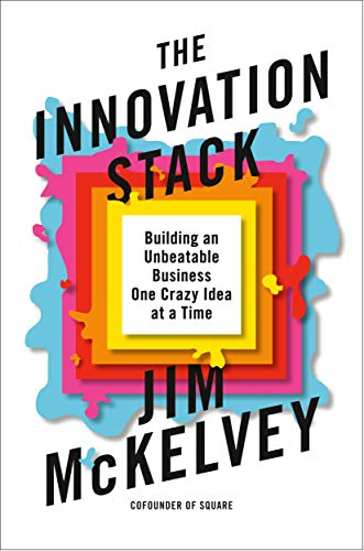 Compare Textbook Prices for The Innovation Stack: Building an Unbeatable Business One Crazy Idea at a Time  ISBN 9780593086735 by McKelvey, Jim