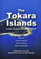 The Tokara Islands―Culture,Society,Industry and Nature