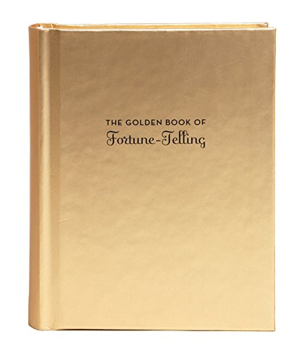 The Golden Book of Fortune-Telling: (Fortune Telling Book, Fortune Teller Book, Book of Luck) (Fortune-Telling Books)