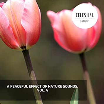 A Peaceful Effect of Nature Sounds, Vol. 4