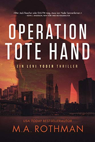 Operation Tote Hand (Ein Levi Yoder Thriller, Band 1)