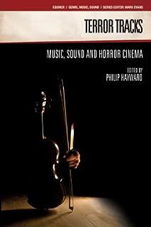 Terror Tracks: Music, Sound and Horror Cinema (GENRE, MUSIC AND SOUND)