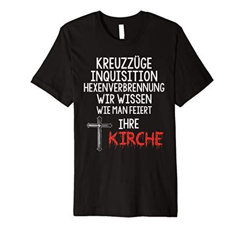 Kreuzzüge Inquisition Kirche wissen wie man feiert T-Shirt