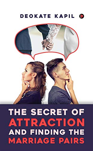 The Secret of Attraction and Finding the Marriage Pairs (English Edition)